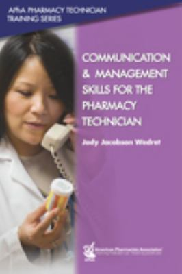 Communication and Management Skills for the Pharmacy Technician   2009 edition cover