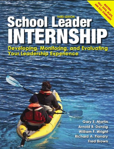 School Leader Internship Developing, Monitoring, and Evaluating Your Leadership Experience 3rd 2012 (Revised) edition cover