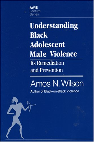 Understanding Black Adolescent Male Violence Its Remediation and Prevention  1992 9781879164031 Front Cover
