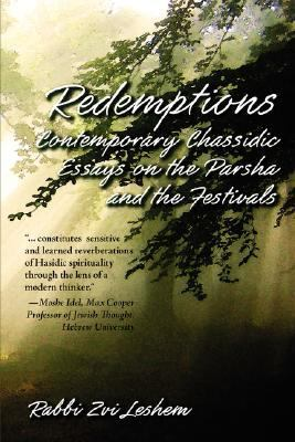 Redemptions: Contemporary Chassidic Essays on the Parsha and the Festivals  2006 9781933882031 Front Cover