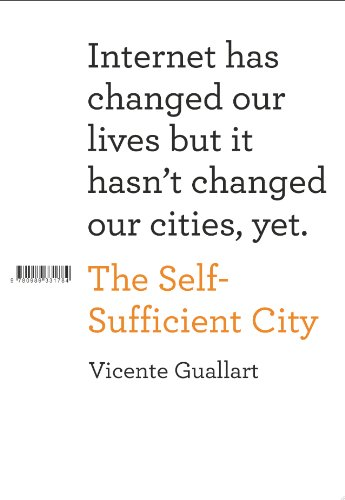 Self-Sufficient City Internet Has Changed Our Lives but It Hasn't Changed Our Cities, Yet  2013 9781940291031 Front Cover