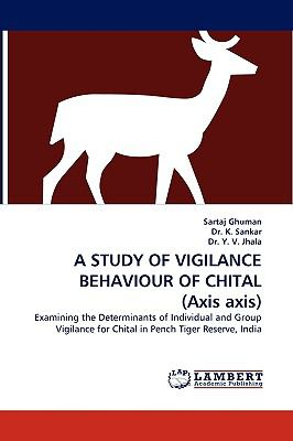 Study of Vigilance Behaviour of Chital N/A 9783838358031 Front Cover