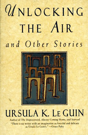 Unlocking the Air and Other Stories   1996 9780060928032 Front Cover