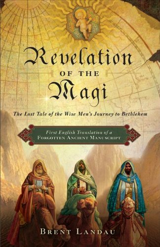 Revelation of the Magi The Lost Tale of the Wise Men's Journey to Bethlehem  2010 edition cover