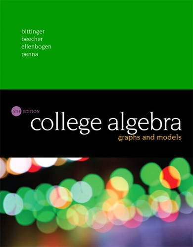 College Algebra: Graphs and Models  2016 9780134179032 Front Cover
