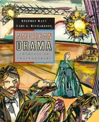 American Drama From the Colonial to the Contemporary N/A edition cover
