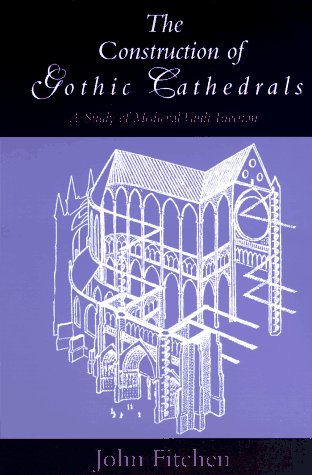 Construction of Gothic Cathedrals A Study of Medieval Vault Erection  1981 (Reprint) edition cover