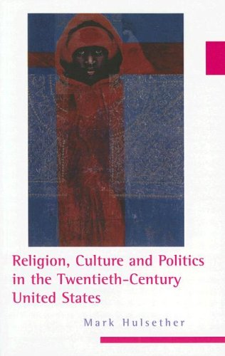 Religion, Culture, and Politics in the Twentieth-Century United States  N/A edition cover