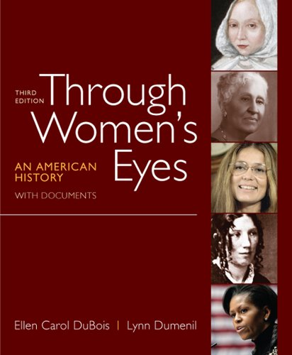 Through Women's Eyes, Combined Volume An American History with Documents 3rd 9780312676032 Front Cover