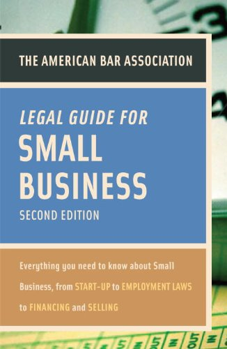 American Bar Association Legal Guide for Small Business Everything You Need to Know about Small Business, from Start-Up to Employment Laws to Financing and Selling 2nd 2010 (Large Type) edition cover