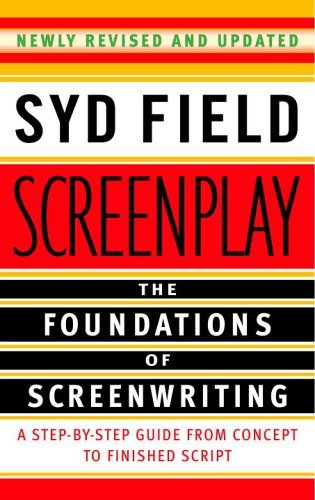 Screenplay The Foundations of Screenwriting  2005 (Revised) edition cover