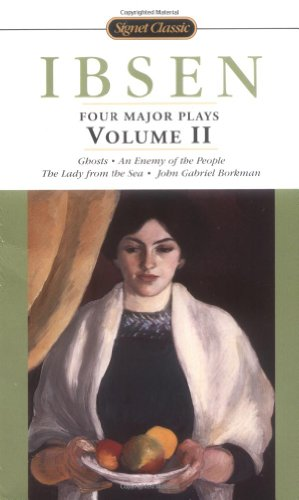 IBSEN - Four Major Plays Ghosts - An Enemy of the People - The Lady from the Sea - John Gabriel Borkman  2001 edition cover