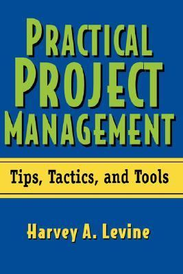 Practical Project Management Tips, Tactics, and Tools  2002 edition cover
