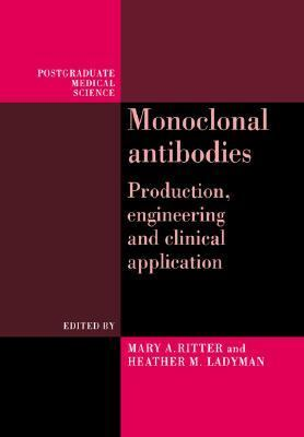 Monoclonal Antibodies Production, Engineering and Clinical Application  1994 9780521425032 Front Cover