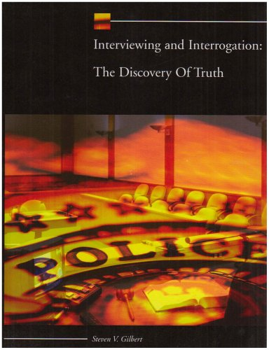 Interviewing and Interrogation The Discovery of Truth  2004 edition cover