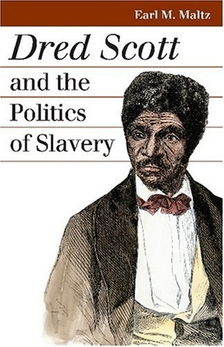 Dred Scott and the Politics of Slavery   2007 edition cover