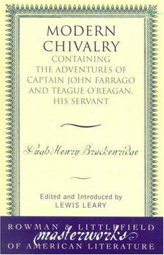 Modern Chivalry Containing the Adventures of Captain John Farrago and Teague O'Reagan, His Servant N/A edition cover