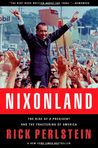 Nixonland The Rise of a President and the Fracturing of America  2009 edition cover