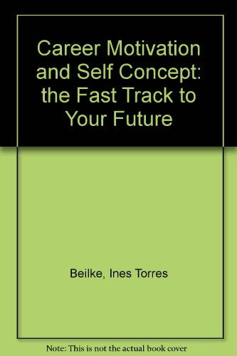 Career Motivation and Self Concept The Fast Track to Your Future 5th 2004 (Revised) 9780757509032 Front Cover