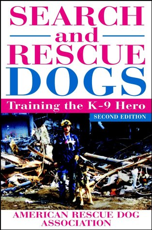 Search and Rescue Dogs Training the K-9 Hero 2nd 2002 (Revised) 9780764567032 Front Cover