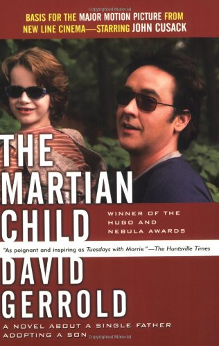 Martian Child A Novel about a Single Father Adopting a Son Revised edition cover