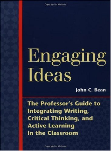 Engaging Ideas The Professor's Guide to Integrating Writing, Critical Thinking, and Active Learning in the Classroom  1996 edition cover