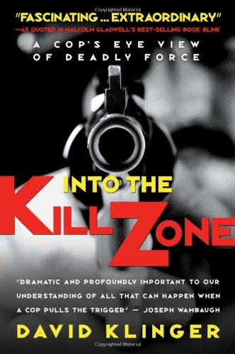 Into the Kill Zone A Cop's Eye View of Deadly Force  2006 edition cover