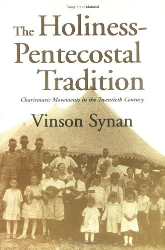 Holiness-Pentecostal Tradition Charismatic Movements in the Twentieth Century 2nd 1997 edition cover