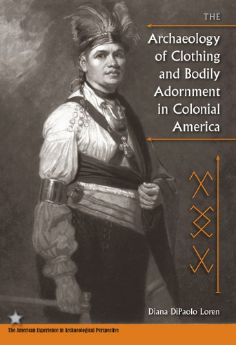 Archaeology of Clothing and Bodily Adornment in Colonial America  N/A edition cover