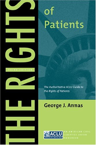 Rights of Patients The Authoritative ACLU Guide to the Rights of Patients 3rd 2004 edition cover