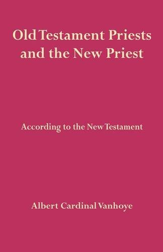 Old Testament Priests and the New Priest   2009 edition cover