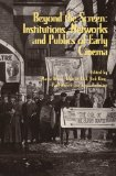 Beyond the Screen: Institutions, Networks, and Publics of Early Cinema  2012 9780861967032 Front Cover
