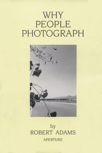 Why People Photograph  N/A 9780893816032 Front Cover