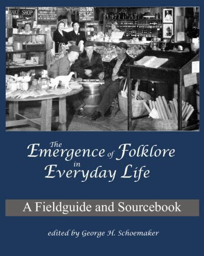 Emergence of Folklore in Everyday Life : A Fieldguide and Sourcebook 1st 9780915305032 Front Cover