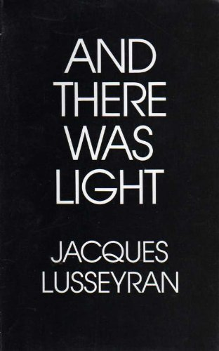 And There Was Light Autobiography of Jacques Lusseyran, Blind Hero of the French Revolution 5th (Reprint) edition cover