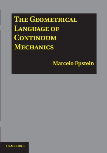 Geometrical Language of Continuum Mechanics   2014 9781107617032 Front Cover