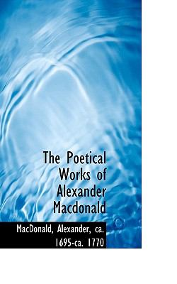 Poetical Works of Alexander MacDonald N/A 9781113557032 Front Cover
