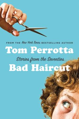 Bad Haircut Stories from the Seventies N/A edition cover
