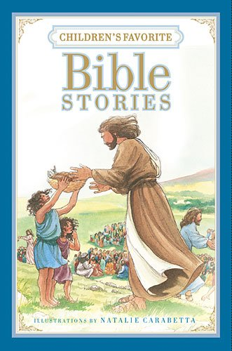 Children's Favorite Bible Stories   2013 9781400321032 Front Cover