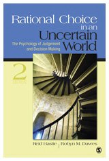 Rational Choice in an Uncertain World The Psychology of Judgment and Decision Making 2nd 2010 edition cover