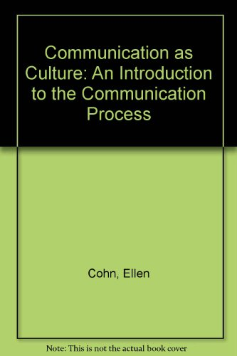 Communication As Culture An Introduction to the Communication Process 2nd (Revised) edition cover