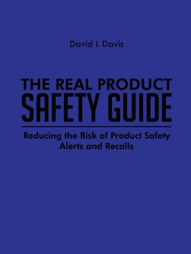 Real Product Safety Guide Reducing the Risk of Product Safety Alerts and Recalls  2013 edition cover