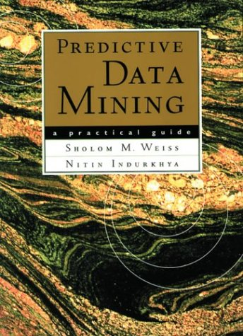 Predictive Data Mining A Practical Guide  1997 9781558604032 Front Cover