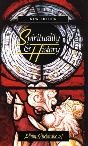 Spirituality and History Questions of Interpretation and Method 2nd 1995 (Revised) edition cover