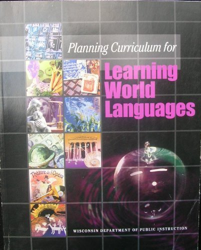 Planning Curriculum for Learning World Languages 1st 2002 9781573371032 Front Cover