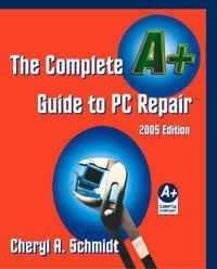 Complete A+ Guide to PC Repair  3rd 2005 9781576763032 Front Cover