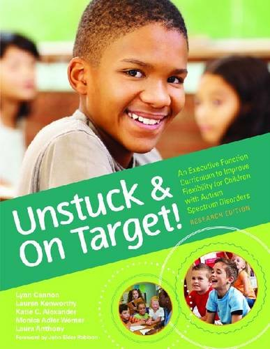 Unstuck and on Target! An Executive Function Curriculum to Improve Flexibility for Children with Autism Spectrum Disorders, Research Edition  2011 edition cover