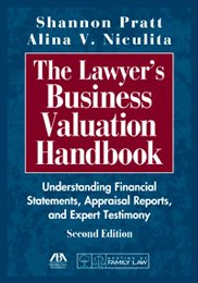 Lawyer's Business Valuation Handbook Understanding Financial Statements, Appraisal Reports, and Expert Testimony 2nd 2010 edition cover