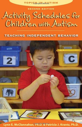 Activity Schedules for Children with Autism Teaching Independent Behavior 2nd 2010 edition cover