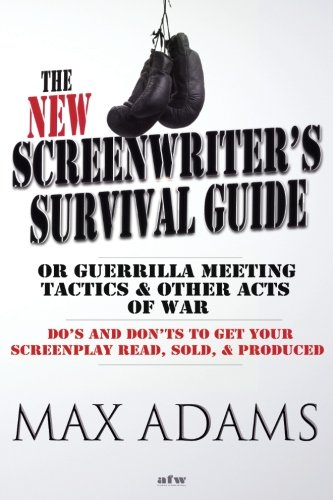 New Screenwriter's Survival Guide Or, Guerrilla Meeting Tactics and Other Acts of War 2nd 2013 edition cover